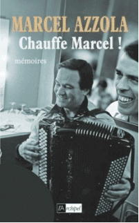 Livre Marcel Azzola Chauffe Marcel  Jacques Brel Christian Mars